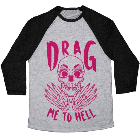 Drag Me To Hell Baseball Tee