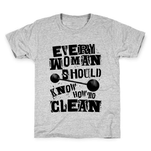 Every Woman Should Know How to Clean Kids T-Shirt