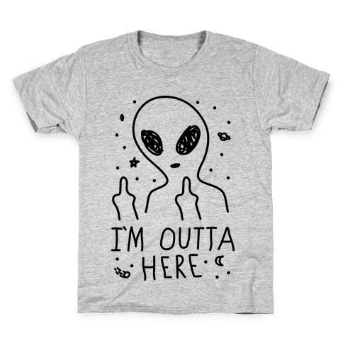 I'm Outta Here Alien Kids T-Shirt