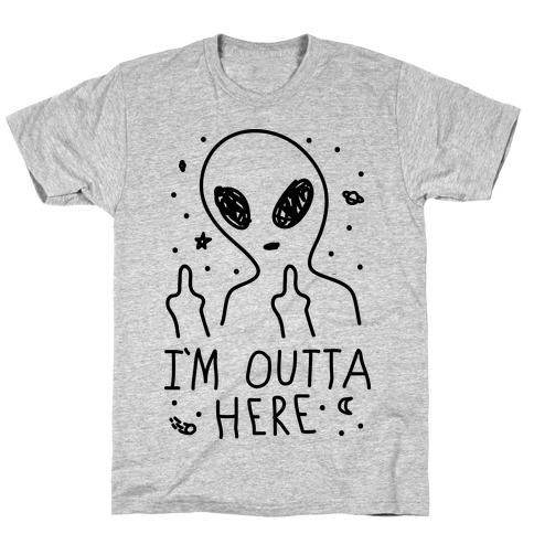 I'm Outta Here Alien T-Shirt