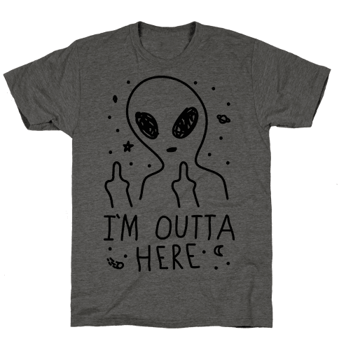 I'm Outta Here Alien Mens T-Shirt