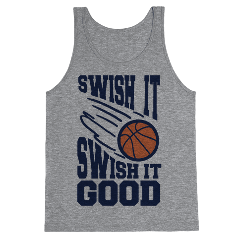 Swish It Swish It Good Tank Top