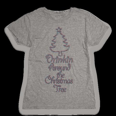 Drinkin Around the Christmas Tree Womens T-Shirt