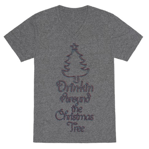 Drinkin Around the Christmas Tree V-Neck Tee Shirt