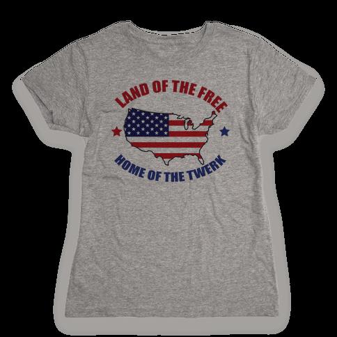 Home of the Twerk Womens T-Shirt