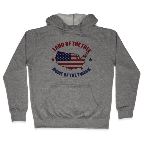 Home of the Twerk Hooded Sweatshirt