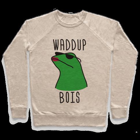 Waddup Bois Pullover