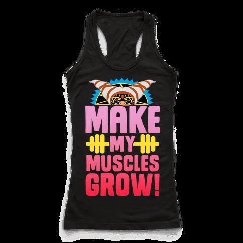 Make My Muscles Grow!