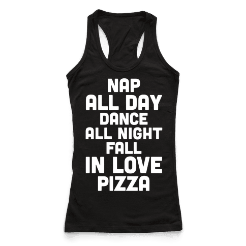 Nap All Day, Dance All Night, Fall In Love, Pizza