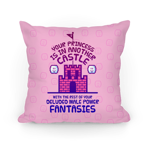 Your Princess Is In Another Castle Pillow