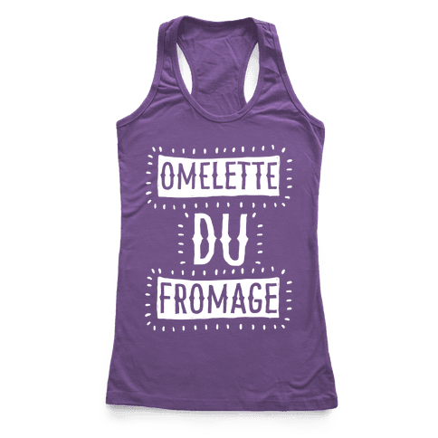 Omelette Du Fromage Racerback Tank Top