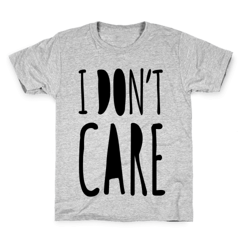I Don't Care Kids T-Shirt