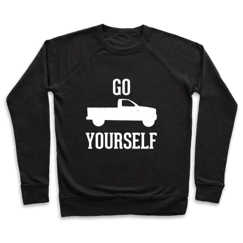 Go Truck Yourself Pullover
