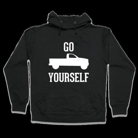 Go Truck Yourself Hooded Sweatshirt