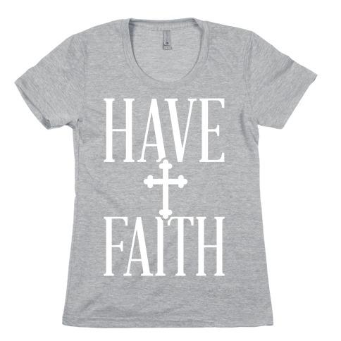 Have Faith Womens T-Shirt