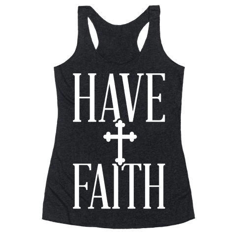 Have Faith Racerback Tank Top