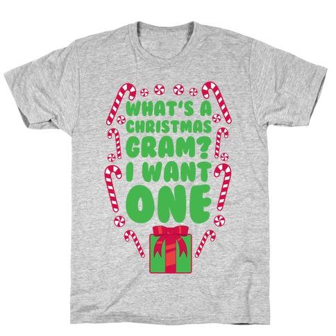 What's A Christmas Gram? T-Shirt