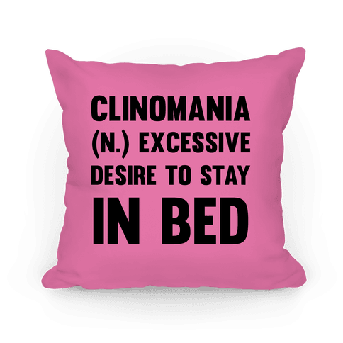 Clinomania Excessive Desire To Stay In Bed Pillow