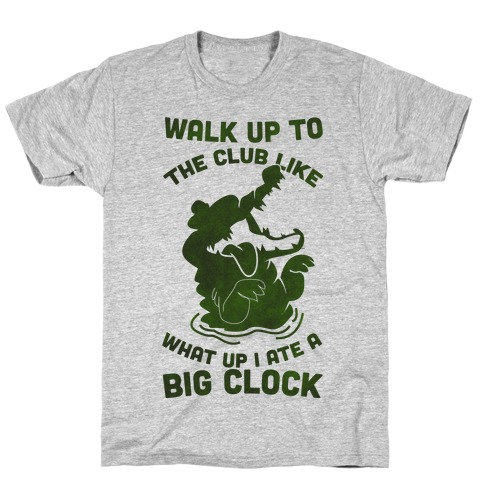 What Up I Ate A Big Clock T-Shirt