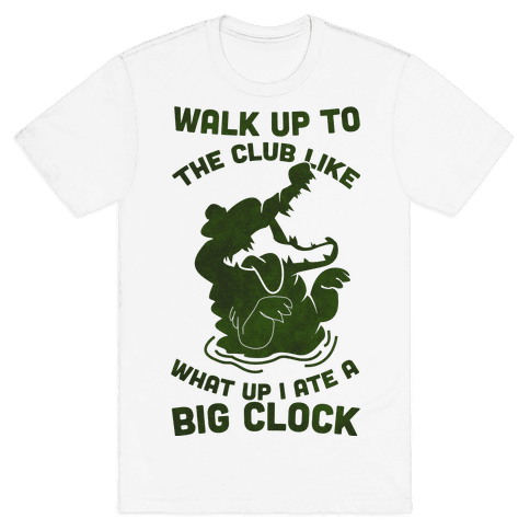 What Up I Ate A Big Clock Mens T-Shirt