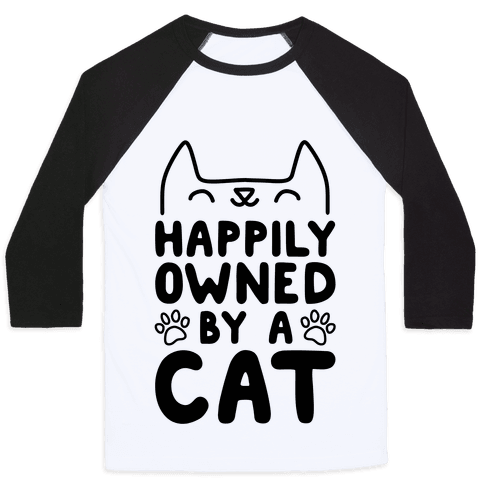 Happily Owned By A Cat Baseball Tee