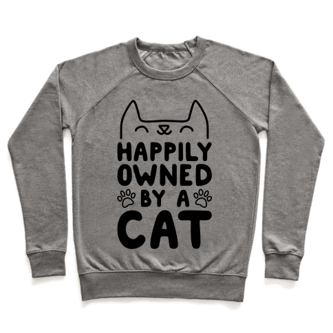 Happily Owned By A Cat Pullover