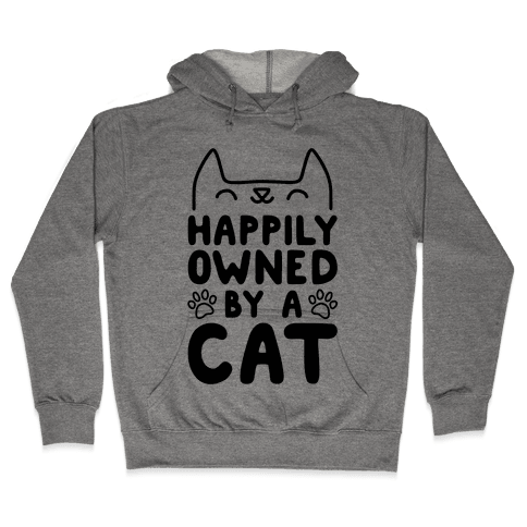 Happily Owned By A Cat Hooded Sweatshirt