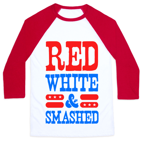 Red White and Smashed! Baseball Tee