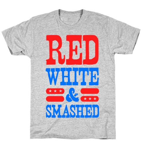 Red White and Smashed! T-Shirt