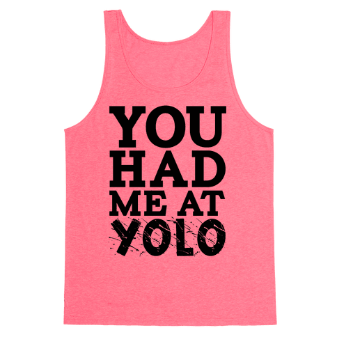 You Had Me at Yolo