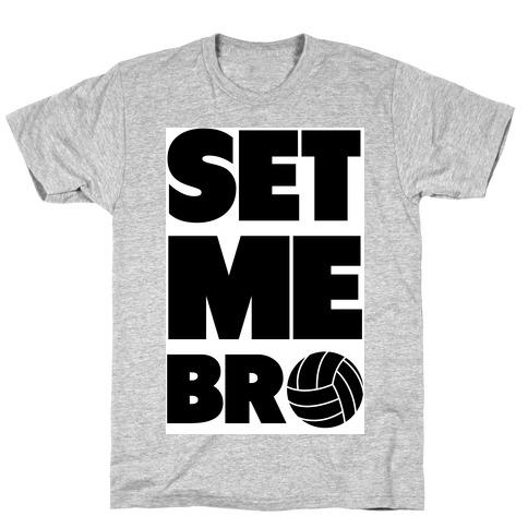 Set Me Bro T-Shirt