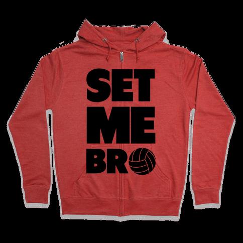Set Me Bro Zip Hoodie