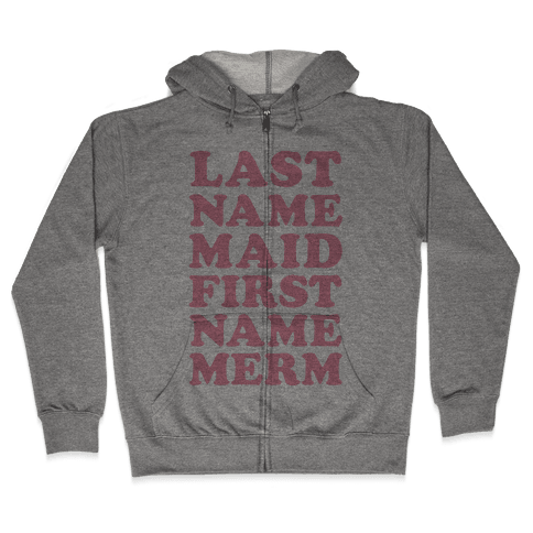 Last Name Maid First Name Mer Zip Hoodie