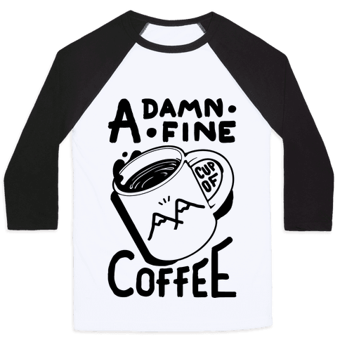 Twin Peaks Quote A Damn Fine Cup Of Coffee Baseball Tee