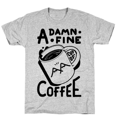 Twin Peaks Quote A Damn Fine Cup Of Coffee Mens T-Shirt
