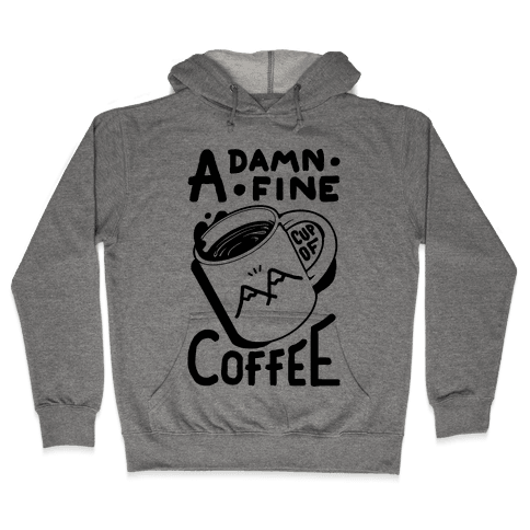 Twin Peaks Quote A Damn Fine Cup Of Coffee Hooded Sweatshirt