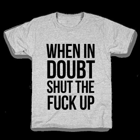 When in Doubt.. Kids T-Shirt
