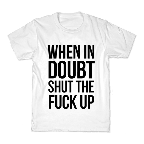 When in Doubt.. Kids T-Shirt