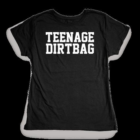 Teenage Dirtbag Womens T-Shirt