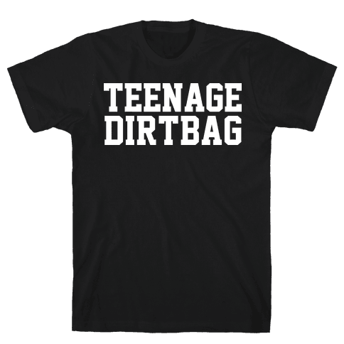 Teenage Dirtbag Mens T-Shirt