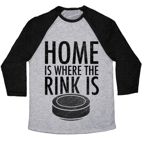 Home Is Where The Rink Is Baseball Tee