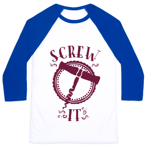 (Cork) Screw It Baseball Tee
