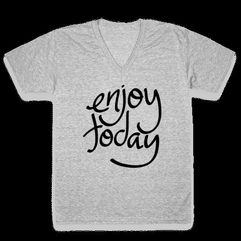 Enjoy Today V-Neck Tee Shirt