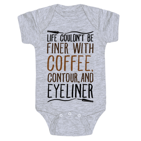Life Couldn't Be Finer With Coffee Contour And Eyeliner Baby Onesy