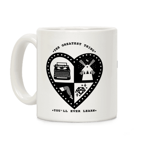 The Greatest Thing You'll Ever Learn Coffee Mug