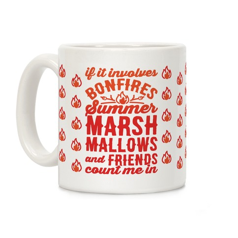 Bonfires Summer Marshmallows and Friends Count Me In Coffee Mug