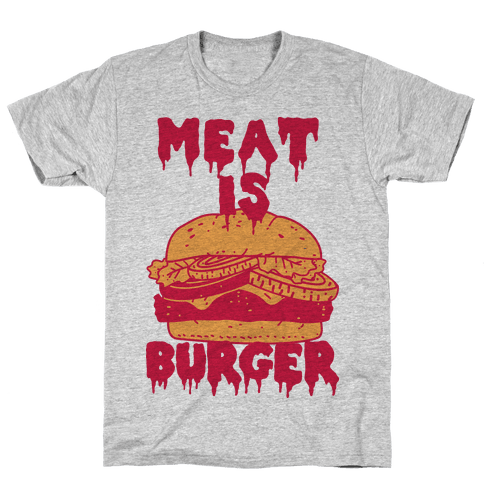 Meat is Burger  Mens T-Shirt