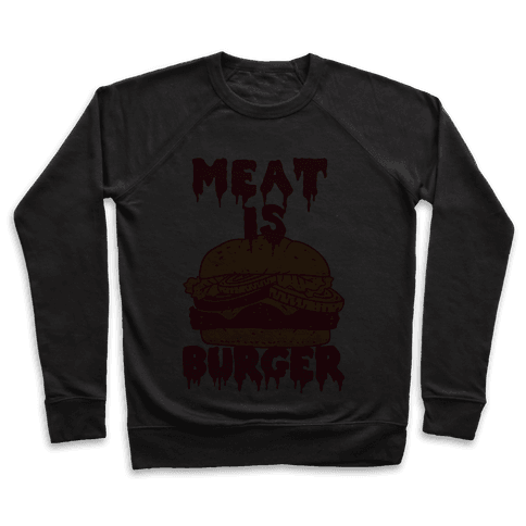 Meat is Burger  Pullover