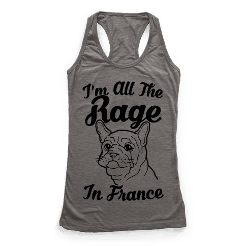 All The Rage In France Racerback Tank Top