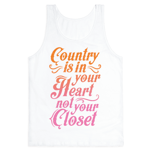 Country Is In Your Heart Not Your Closet Tank Top
